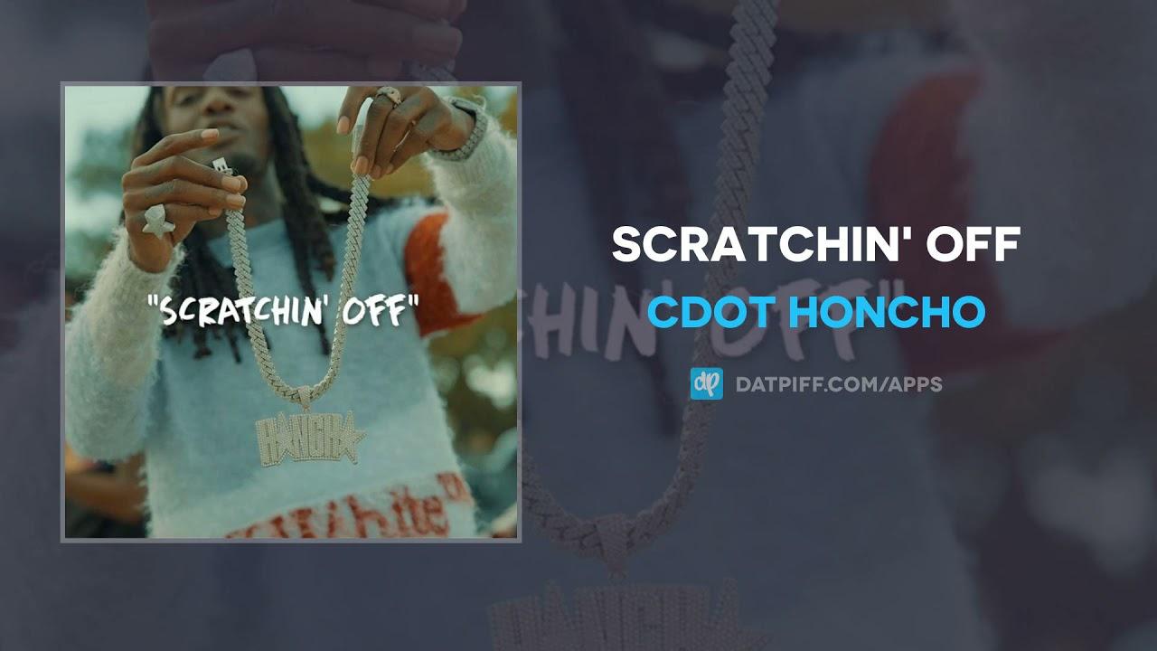 Cdot Honcho - Scratchin' Off (AUDIO)