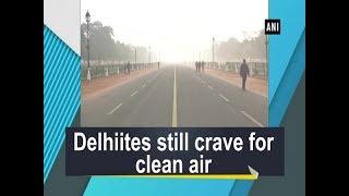 Delhiites still crave for clean air
