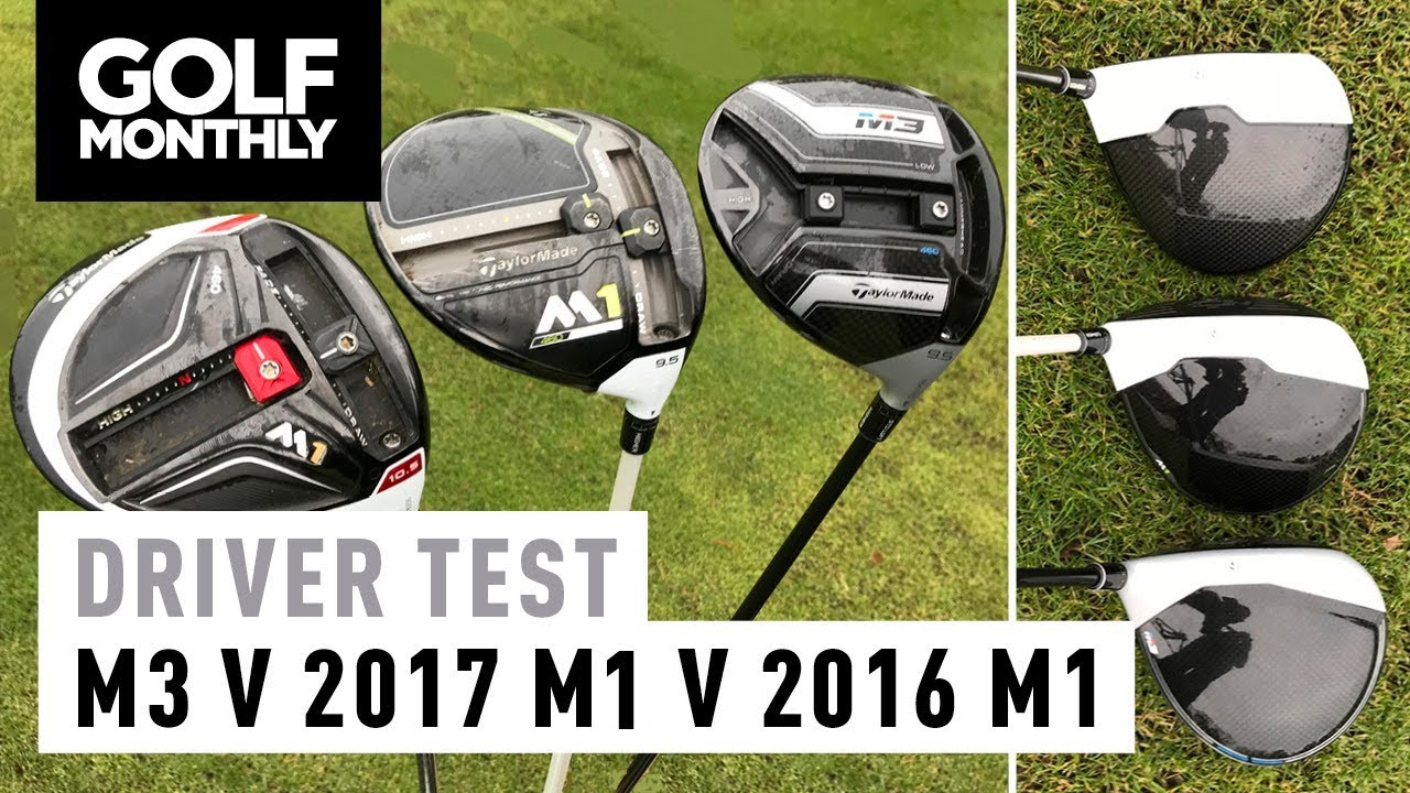 Taylormade M3 Vs 2017 M1 2016 Driver Test Golf Monthly
