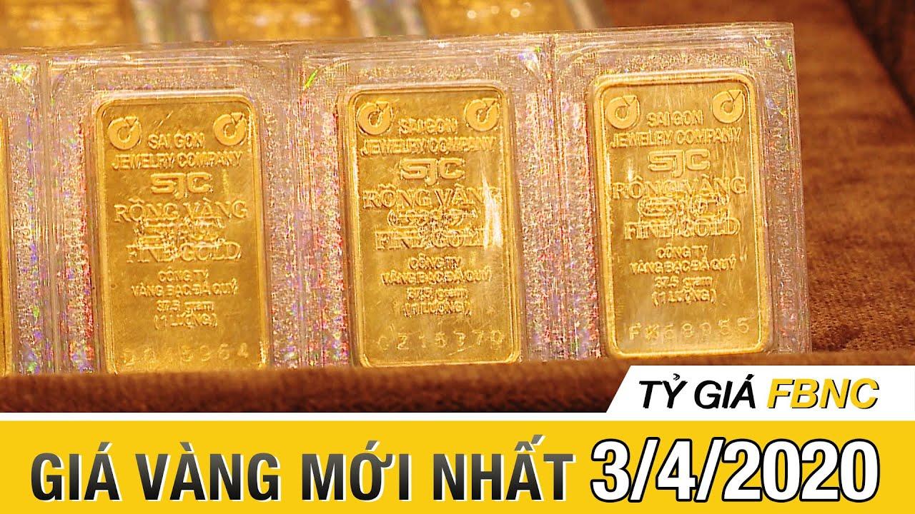 Giá vàng mới nhất ngày 3/4, 2020 | Tỷ giá FBNC