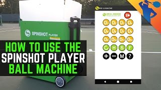 How to Use Your Spinshot Player Tennis Ball Machine! (Program DrillMaker App)