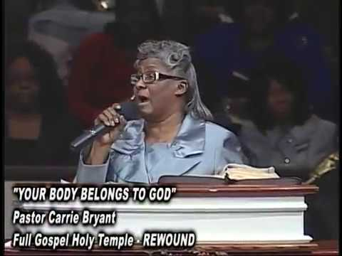 """YOUR BODY BELONGS TO GOD""  PASTOR CARRIE BRYANT"