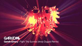 Gareth Emery feat. Lucy Saunders - Fight The Sunrise (Andy Duguid Remix) [Garuda]