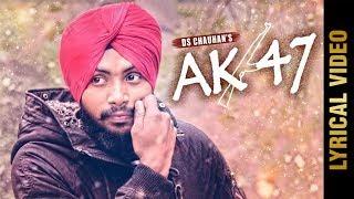 AK 47 (Lyrical )   DS CHAUHAN   Latest Punjabi Songs 2018   AMAR AUDIO
