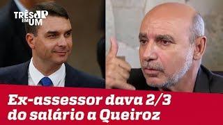 Ex-assessor dava dois terços do salário a Fabrício Queiroz