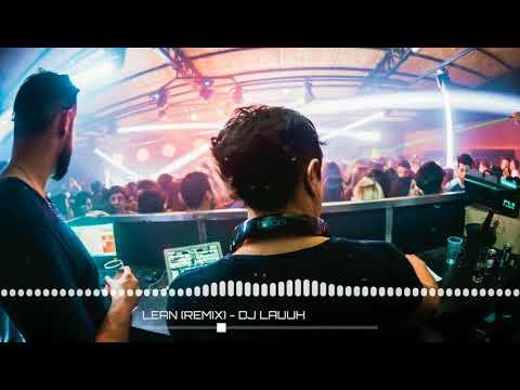 LEAN (REMIX) - TOWY, SAMMY & FALSETTO, OSQUEL, BELTITO (DJ LAUUH)