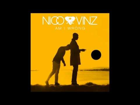 Nico & Vinz Am I Wrong 1 Hour (Lyrics In Description)