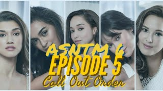 Asntm 6: Ep 5 Call Out Order/best Photo