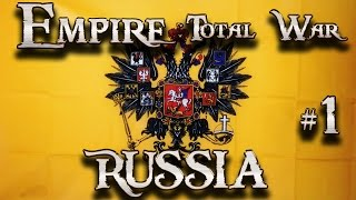 Lets Play - Empire Total War (DM)  - Russia  - Mother Russia (1)
