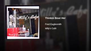 Watch Fred Eaglesmith Millys Cafe video