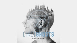 Like Ghosts - With Friends Like Me...
