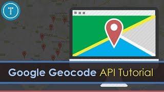 Google Geocode API & JavaScript Tutorial Free HD Video