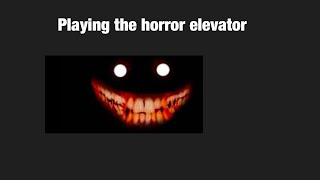 Playing the horror elevator on Roblox
