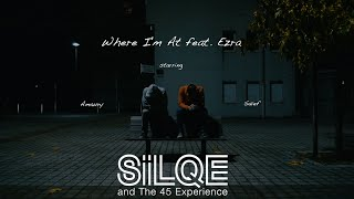 Silqe & The 45 Experience feat. Ezra - Where I