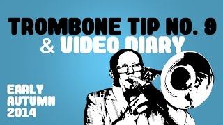 Christian Lindberg Trombone Tip no 9 and Video Diary Early Autumn 2014