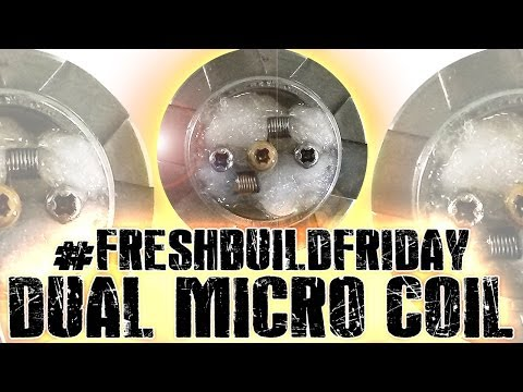 #FRESHBUILDFRIDAY - Dual Micro Coil