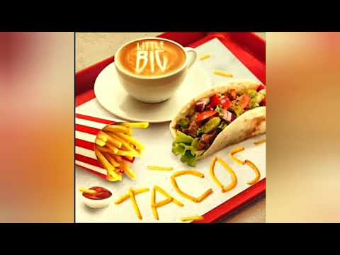 Little Big - Tacos 10 часов