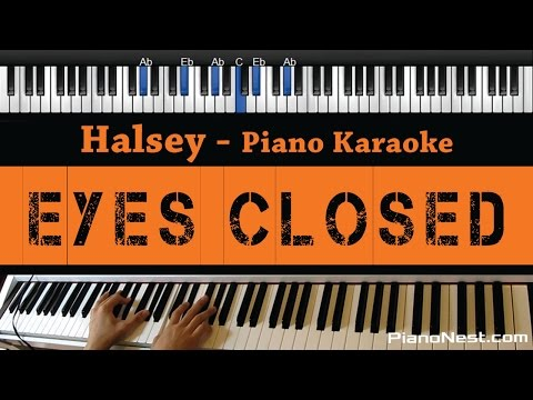 Halsey - Eyes Closed - Piano Karaoke / Sing Along / Cover with Lyrics
