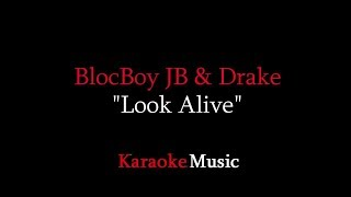 BlocBoy JB & Drake - Look alive (KARAOKE. Lyrics)
