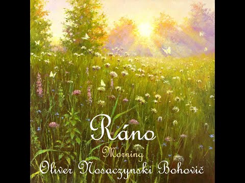 Ráno (Morning) / Composition by Oliver Nosaczynski Bohovič / Paintings by Dmitry & Viktoria Levin