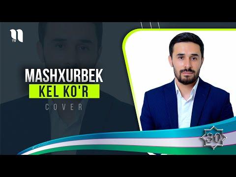Mashxurbek - Kel Ko'r Cover Version