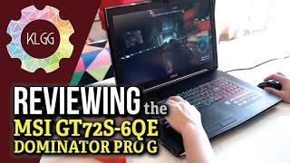 mSI GT72S 6QE/6QD (Skylake) Dominator Pro G - ИГРОВОЙ ноутбук. Часть 1/3 - знакомство