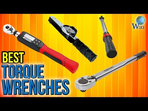 10 Best Torque Wrenches 2017