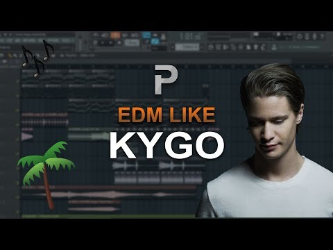 HOW TO MAKE: EDM Like Kygo - FL Studio tutorial
