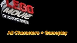 The Lego Movie VideoGame - Every Playable Character Unlocked + Gameplay