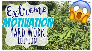 EXTREME CLEANING MOTIVATION: YARD WORK EDITION // TIME LAPSE!