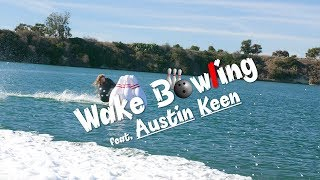 Wake Bowling with Austin Keen