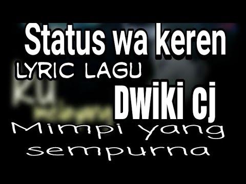 Status whatsapp keren animasi lagu dwiki cj mimpi yang sempurna