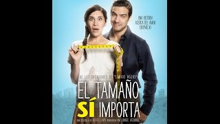 El Tamaño SI Importa - Tráiler Oficial Película Mexicana