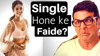 Single Hone Ke Faide ? Advantages Of Being Single| Watch This Video If You Are Single