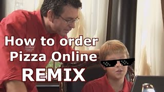 How to Order Pizza Online REMIX