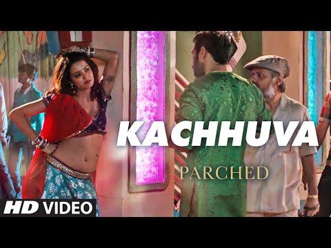 KACHHUVA Video Song | PARCHED | Radhika...