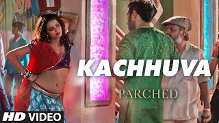 Bhookamp Video Song | Parched (2016)