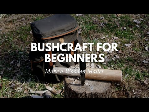 Bushcraft for Beginners: How to Make a Wooden Mallet