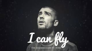 ZAYN ft Chainsmokers -  I Can Fly Official