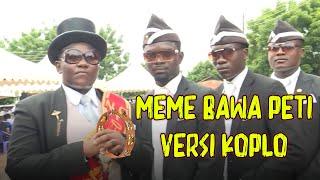 Download lagu MEME BAWA PETI VERSI KOPLO VIRAL !! Kearifan Lokal +62 COFFIN DANCING