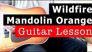 Mandolin Orange Wildfire Guitar Lesson, Chords, and Tutorial