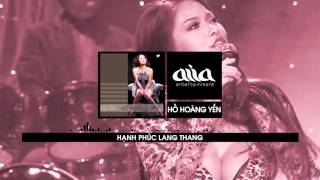 Hạnh Phúc Lang Thang - Hồ Hoàng Yến [asia SOUND]