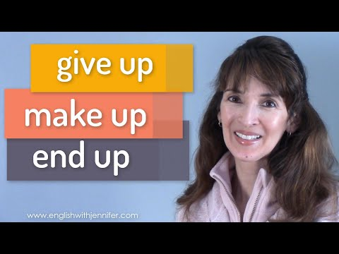 Give Up, Make Up, End Up ? Most Common Phrasal Verbs (16-18)