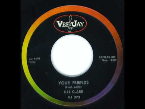 Your Friends - Dee clark