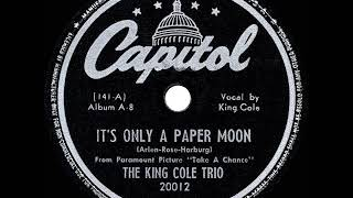 1944 HITS ARCHIVE: It's Only A Paper Moon - Nat King Cole (his original Trio version)