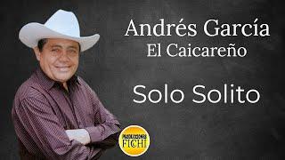 Andres García El Caicareño - Solo Solito