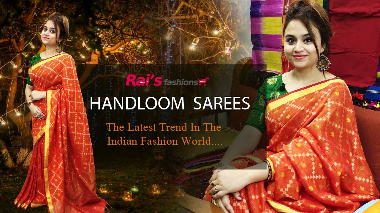 Rai S Fashions Handloom Sarees The Latest Trend In The Indian Fashion World 11th June 7jc Youtube