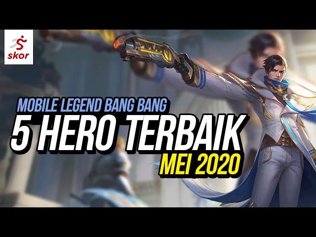 5 HERO TERBAIK MOBILE LEGEND MEI 2020 - PENGGEMAR MOBIL LEGEND WAJIB NONTON!