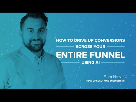 [Webinar] How to Drive Up Conversions Across Your Entire Funnel Using AI