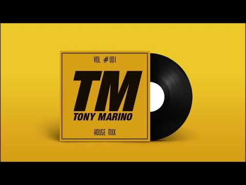 VOL #001 HOUSE MIX by Tony Marino